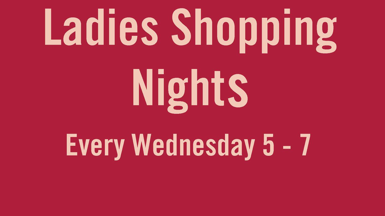 Wednesday is Ladies Shopping Night at Stowe Craft!