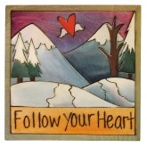 Follow Your Heart to the Mountains Plaque